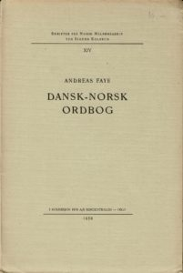 Figur 2. Andreas Faye: Dansk-Norsk Ordbog, Oslo 1958.